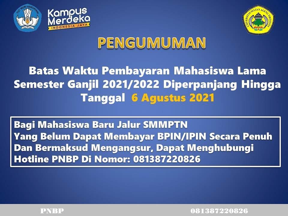 Pengumuman :  Batas Waktu Pembayaran Mahasiswa Lama Semester Ganjil 2021/2022 Diperpanjang hingga Tanggal 6 Agustus 2021.